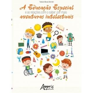 Livro - A Educação Especial e as Relações Com o Saber - Bertolin - Appris