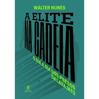 Livro - A Elite na Cadeia - Walter Nunes