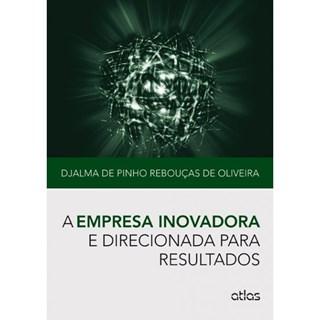 Livro - A Empresa Inovadora e Direcionada para Resultados - Oliveira
