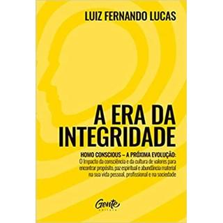 Livro - A Era da Integridade - Lucas - Gente - Pré-Venda