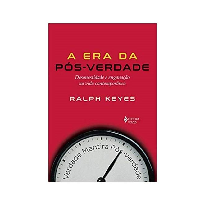 Livro - A Era da Pós Verdade - Keyes
