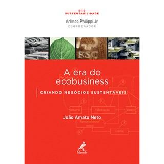 Livro - A era do ecobusiness: criando negócios sustentáveis – Neto