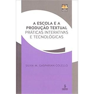 Livro - A Escola e a Produção Textual - Colello - Summus