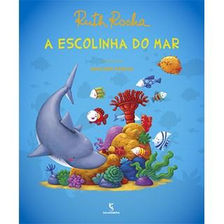 Livro - A Escolinha do Mar - Ruth Rocha - Salamandra