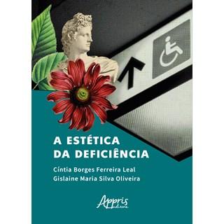 Livro - A Estética da Deficiência - Leal - Appris