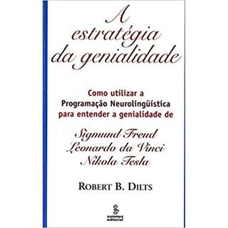 Livro - A Estratégia da Genialidade: Como Utilizar a Programação Neurolinguística - Dilts - Summus
