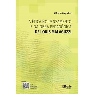 Livro A Ética no Pensamento e na Obra Pedagógica de Loris Malaguzzi - Phorte