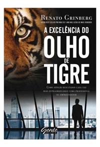 Livro A Excelencia do Olho de Tigre Grinberg Gente