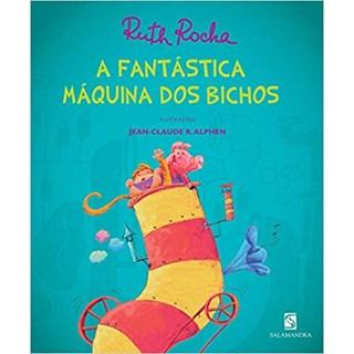 Livro - A Fantástica Máquina dos Bichos - Série Vou te Contar - Ruth Rocha