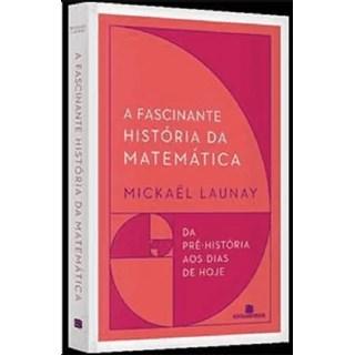 Livro - A Fascinante História Da Matemática - Launay