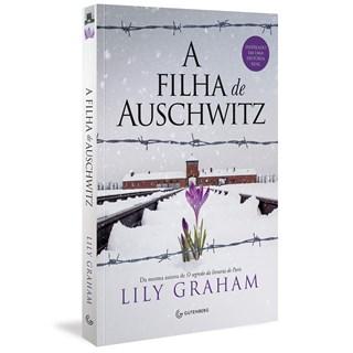 Livro A Filha de Auschwitz - Graham - Gutenberg