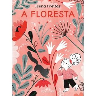 Livro A Floresta - Freitas - Companhia das Letrinhas