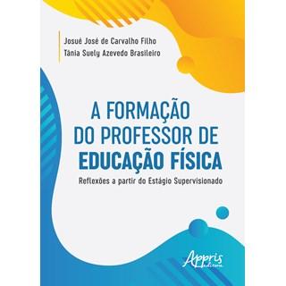 Livro A Formação do Professor de Educação Física - Filho - Appris