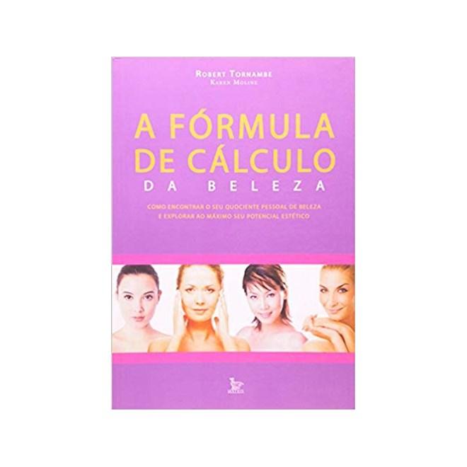 Livro - A Fórmula De Cálculo Da Beleza - Tornambe