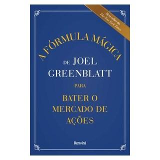 Livro - A Fórmula Mágica de Joel Greenblatt para Bater o Mercado de Ações - Greenblatt - Benvirá