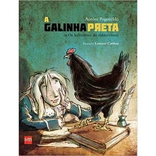 Livro - A Galinha Preta - Pogorélski - Edições Sm