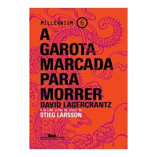 Livro - A garota marcada para morrer - Lagercrantz 1º edição