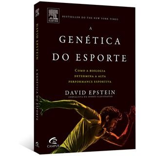 Livro - A Genética do Esporte: Como a biologia determina a alta performance esportiva - Epstein