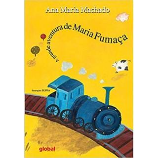 Livro - A Grande Aventura de Maria Fumaça - Ana Maria Machado