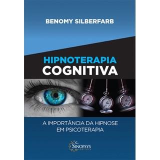 Livro - A Hipnoterapia Cognitiva - Benomy - Sinopsys
