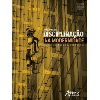 Livro -  A História da Disciplinação na Modernidade: Da Grilagem ao Meretrício  - Luz