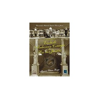 Livro - A História da Escola de Medicina e Cirurgia do RJ - Borges