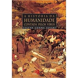 Livro - A História da Humanidade Contada pelo Vírus - Ujvari - Contexto