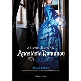 Livro - A História de Amor de Anastásia Romanov - Ribeiro