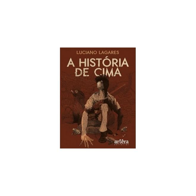 Livro - A História de Cima - Lagares - Appris