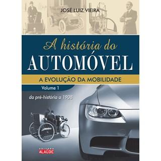 Livro A História do Automóvel - Vieira - Alaúde