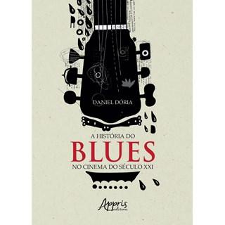 Livro - A História do Blues no Cinema do Século XXI - Dória