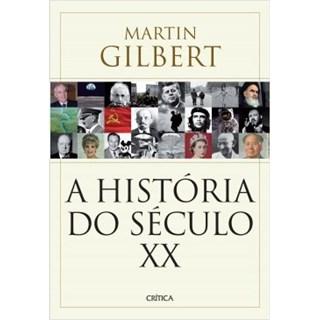 Livro - A História do Século XX - Gilbert - Planeta