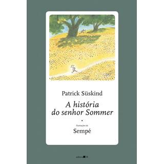Livro A História do Senhor Sommer - Süskind - Editora 34