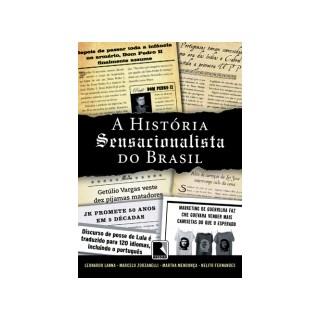 Livro - A História Sensacionalista do Brasil - Mendonça