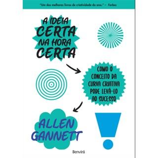 Livro - A Idéia Certa na Hora Certa - Gannett