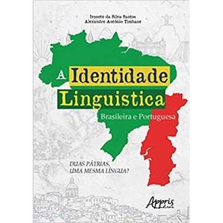 Livro - A Identidade Linguística Brasileira e Portuguesa - Santos - Appris