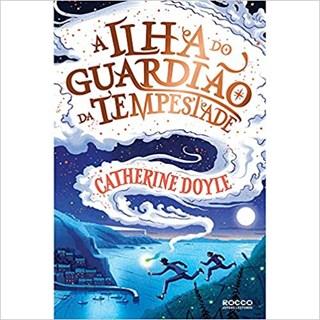 Livro - A Ilha do Guardião da Tempestade - Doyle - Rocco