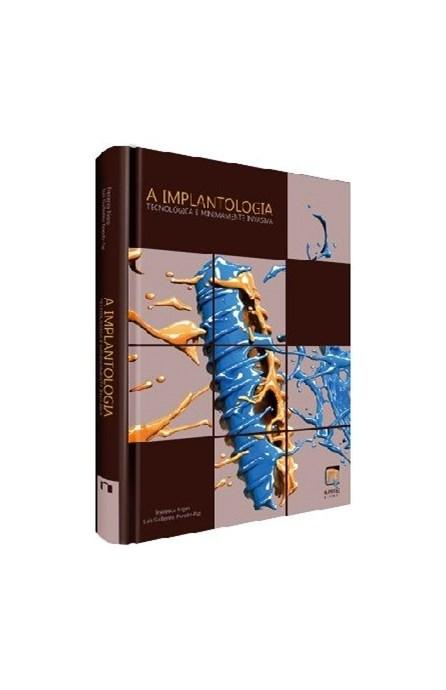 Livro - A Implantologia - Tecnológica e Minimamente Invasiva -Nigro