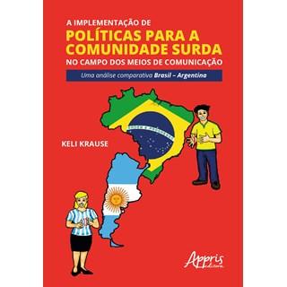 Livro - A Implementação de Políticas Para a Comunidade Surda  - Krause - Aprris