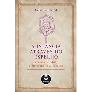 Livro - A Infância Através do Espelho - Gutfreind
