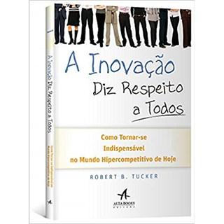 Livro - A Inovação diz Respeito a Todos - Tucker