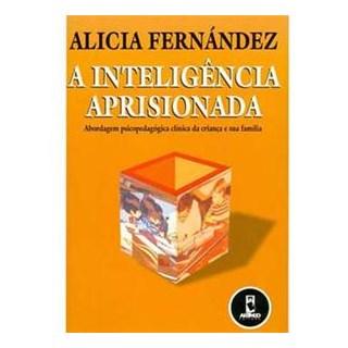 Livro - A Inteligência Aprisionada - Fernández