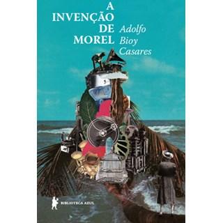 Livro - A invenção de Morel - Casares - Biblioteca Azul