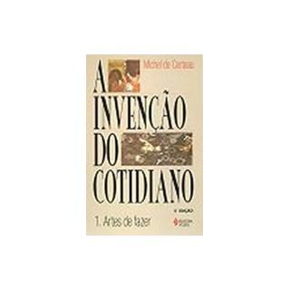 Livro - A Invenção do Cotidiano 1 - Certeau