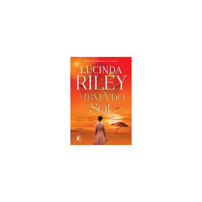 Livro - A irmã do sol: As Sete Irmãs – Livro 6 - Riley 1º edição