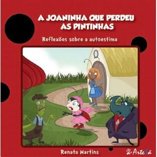 Livro - A Joaninha que Perdeu as Pintinhas - Reflexões Sobre a Autoestima - Martins
