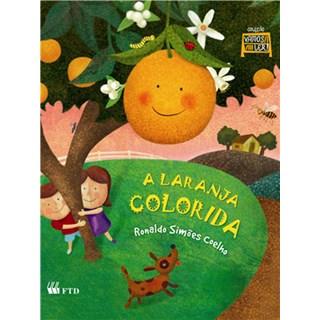 Livro - A Laranja Colorida - Coelho - FTD