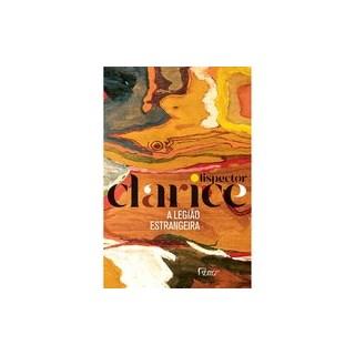 Livro - A LEGIÃO ESTRANGEIRA (EDIÇÃO COMEMORATIVA) - Lispector 1º edição