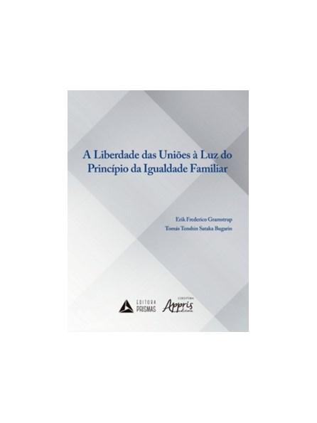 Livro - A Liberdade das Uniões à Luz do Principio da Igualdade Familiar - Bugarin