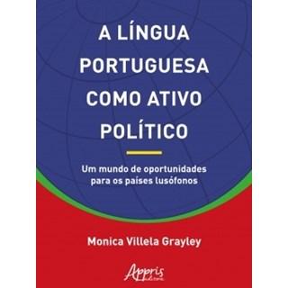 Livro - A Língua Portuguesa Como Ativo Político - Grayley